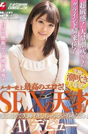 NNPJ-361 Super Sensitive!Massive Squirting!Grind Cowgirl! The Best Erotic In Maker History!SEX Genius!Yui 20 Years Old AV Debut Nampa JAPAN EXPRESS Vol.119