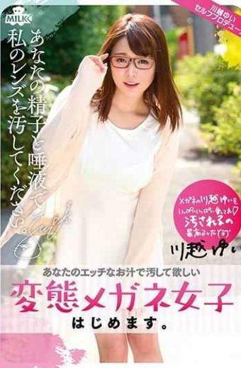 MILK-068 Hentai Glasses Girls Begin.Dirty My Lens With Your Sperm And Saliva. Yui Kawagoe