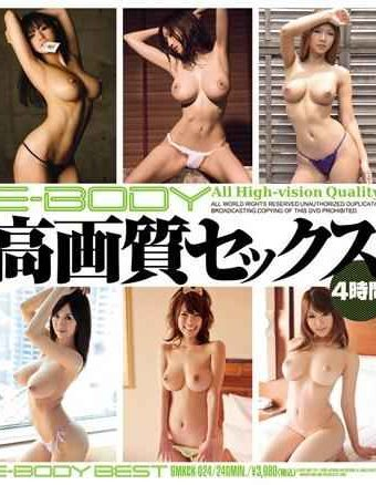 MKCK-024 4 Hours High-quality Sex E-BODY Blu-ray Disc