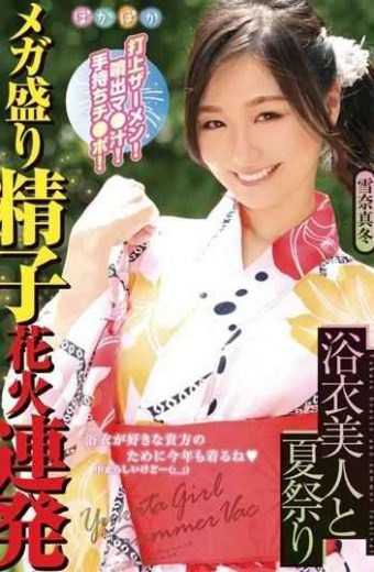 POKQ-001 Yukina Mafuyu Yukata Beauty And Summer Festival Semen! Spout Ma  Juice! Hand-held Chi  Po! Mega Prime Sperm Fireworks Fired Midwinter Yukina