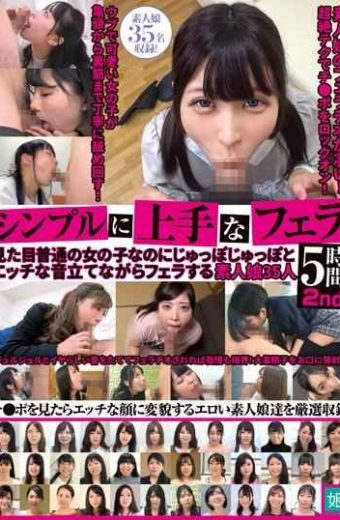 KAGP-128 Blow 5 Hours 2nd Simple 2nd Appearance 35 Ordinary Girls Who Are Blowjobs While They Are Ordinary Girls While Making A Naughty Sound