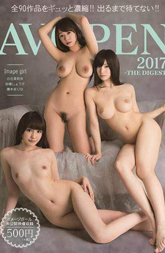 AVOD-301 AV Open 2017 The Digest. Complete 90 Pieces Highly Concentrated Into One. Don't Wait For It To Be Released!
