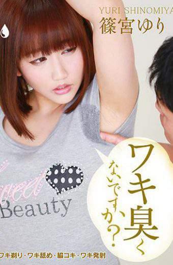 NEO-604 Waki Is Not It Smell Yuri Shinomiya Armpit Shaving Armpit Licking Aside Jobs Armpit Launch