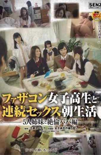 SDDE-441 Electra Complex School Girls And The Continuous Sex Morning Life Five Sisters And Unequaled Papa Hen