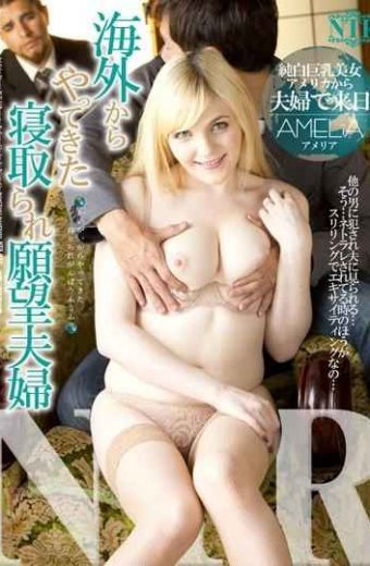 NTR-032 It Came From Abroad Netora Is Desire Married Couple Amelia