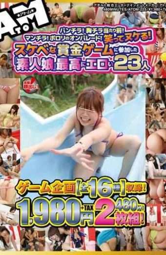 "ATOM-223 Skirt!chest Chira Commonplace!manchira!porori Of On Parade!laughing Passing!lewd Prize Game Participated In The ""amateur"" Best Erotic 23 People Game Plan All 16 Species Included!1980 Yen 480 Minutes!2-pack!"
