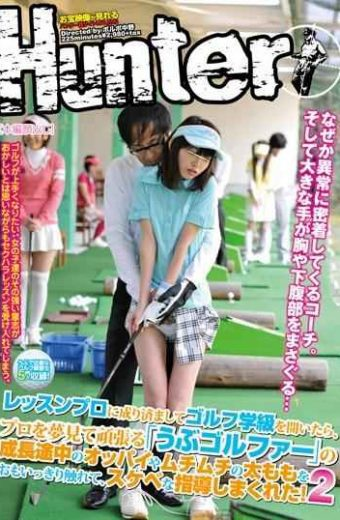 """HUNT-420 After Opening The Classroom Pretending To Golf Pro Lesson Touching Breasts And Plump Thighs Omoikkiri The Growth Of The Middle Of The """"naive Golfer"""" Work Hard Dreamed Of Professional Gave Me Guidance Striped Lewd! Two"""