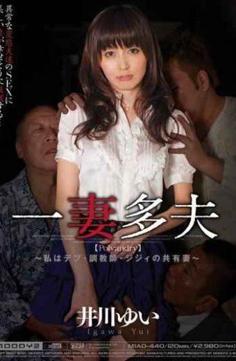 MIAD-440 I  Polyandry Is Yui Ikawa-old Man Sharing His Wife Deb Trainer